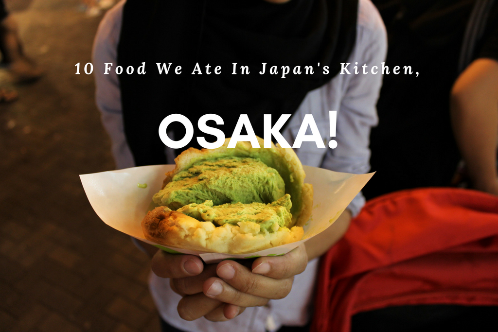 10 Food We Ate In Japan's Kitchen, Osaka!