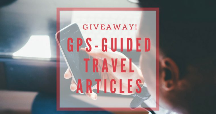 [Giveaway Closed] GPS-Guided Travel Articles
