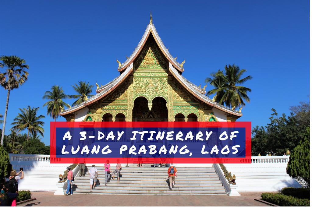 A 3-Day Itinerary Of Luang Prabang, Laos